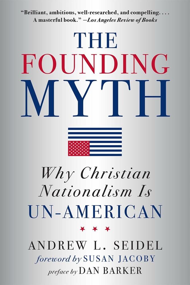 Andrew Seidel  L / Jacoby,Susan / Barker,Dan - Founding Myth (Ppbk)