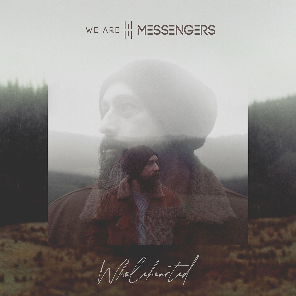 We Are Messengers - Wholeearted