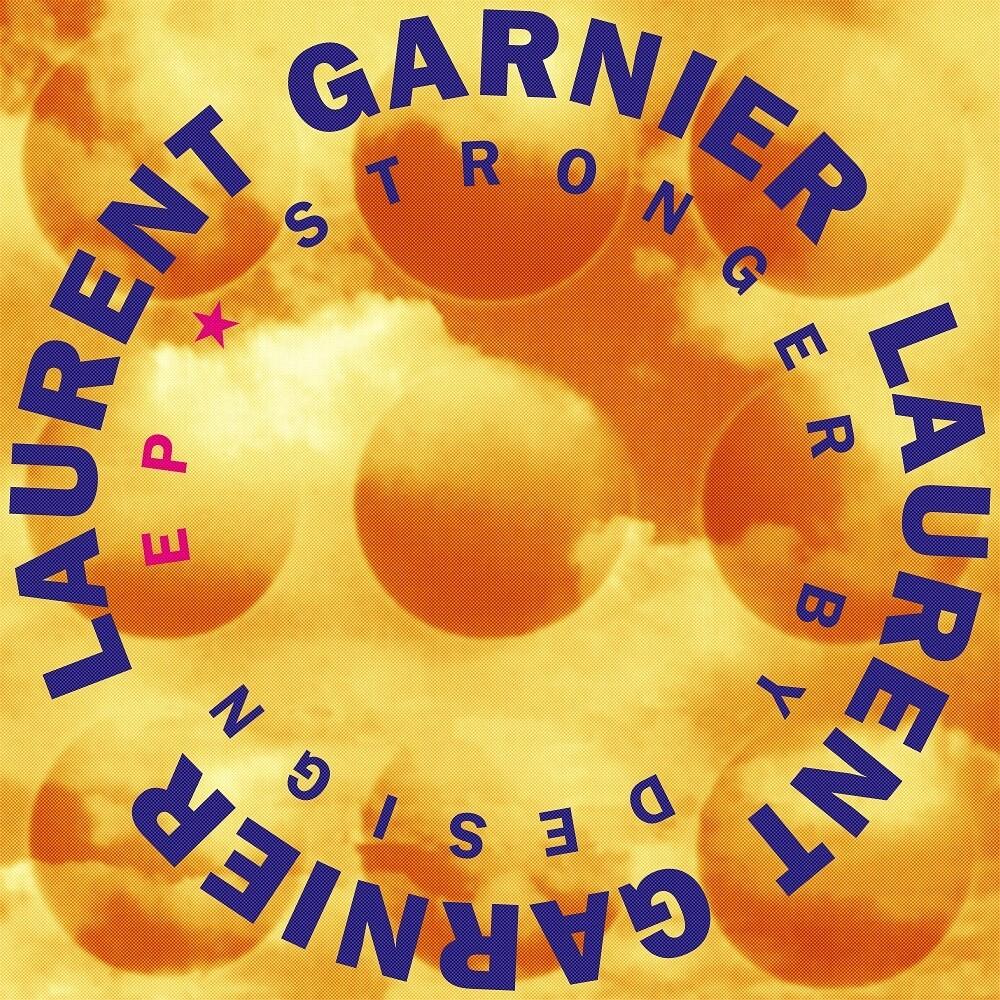 Laurent Garnier - Stronger By Design