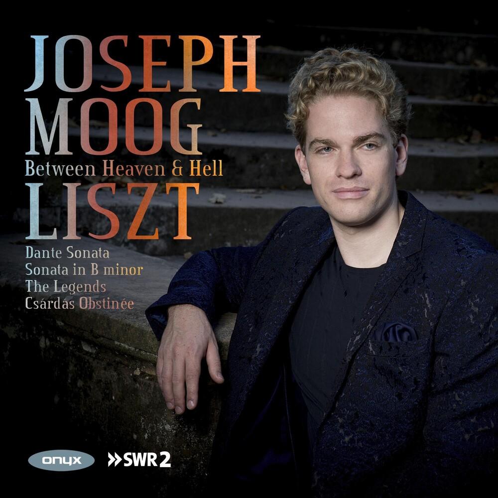 Joseph Moog - Liszt: Between Heaven And Hell