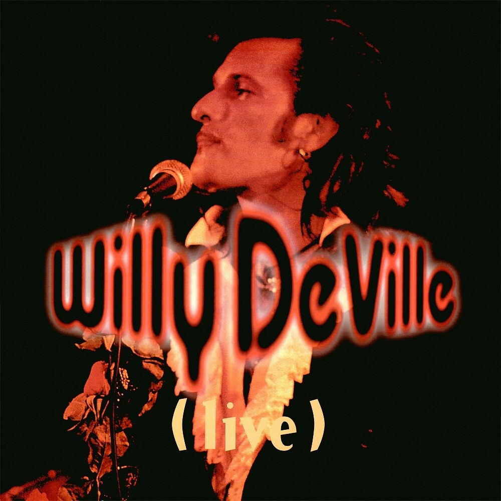Willy Deville - Live From The Bottom Line To The Olympia Theatre
