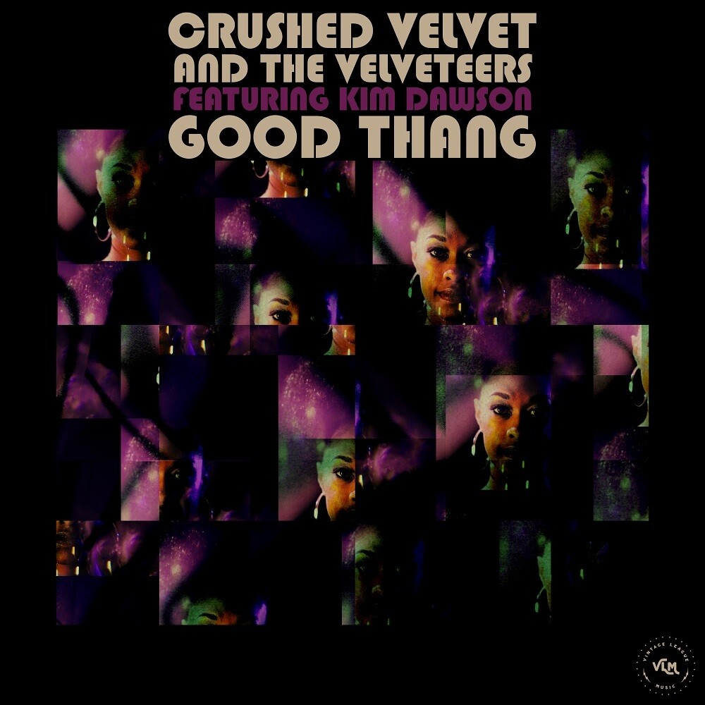 Crushed Velvet & The Velveteers - Good Thang (feat. Kim Dawson & Alan Evans)
