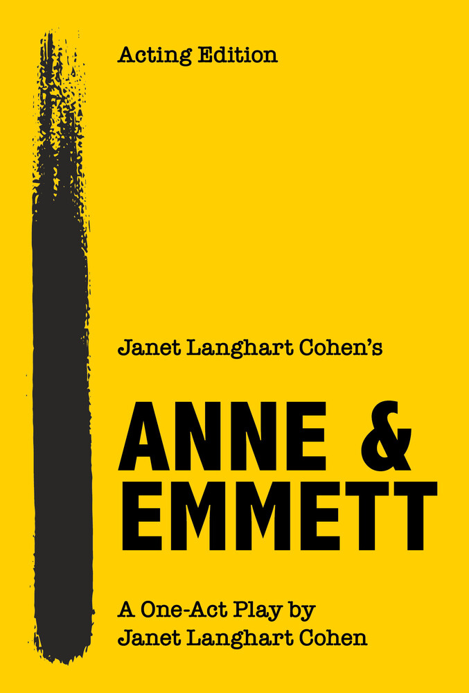 - Janet Langhart Cohen's Anne & Emmett: A One-Act Play, Acting Edition