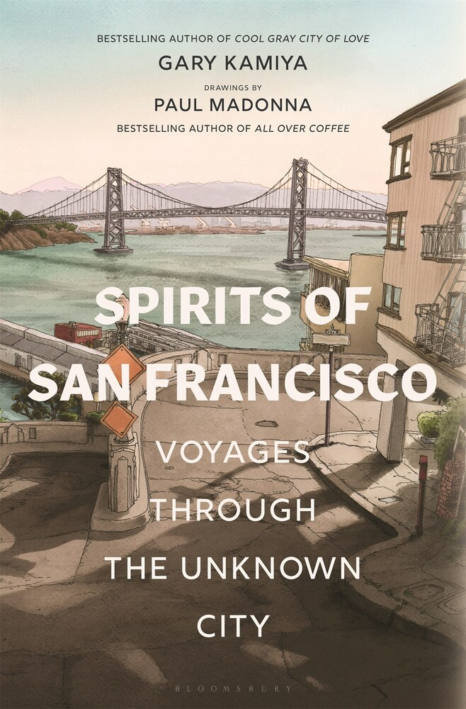 - Spirits of San Francisco: Voyages through the Unknown City