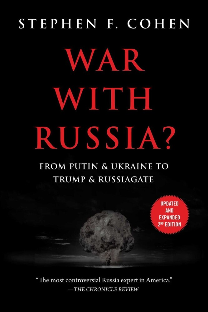 - War with Russia?: From Putin & Ukraine to Trump & Russiagate (2ndEdition)