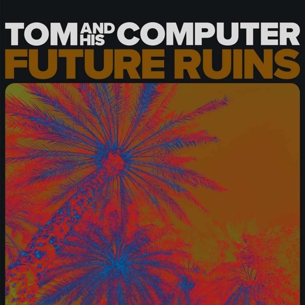 Tom & His Computer - Future Ruins