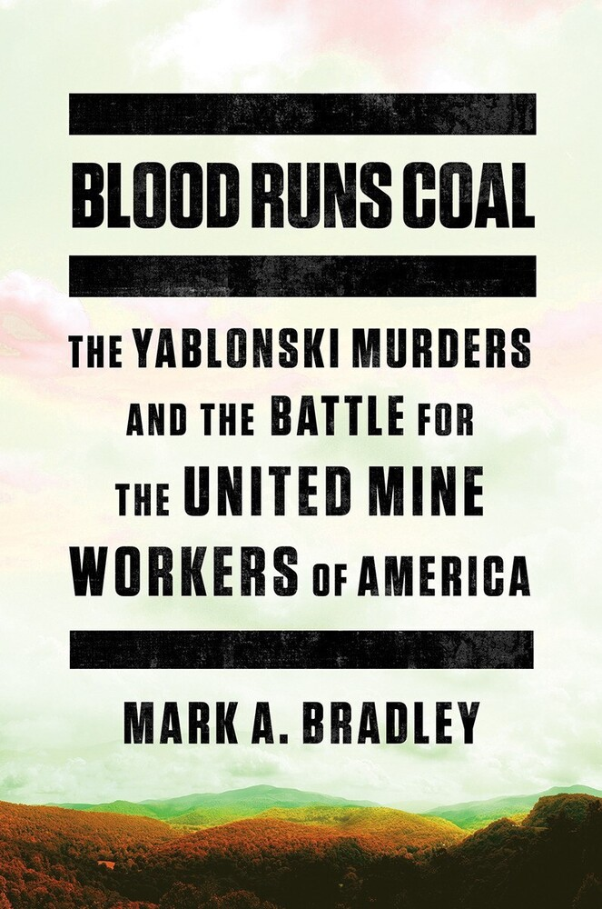 - Blood Runs Coal: The Yablonski Murders and the Battle for the United Mine Workers