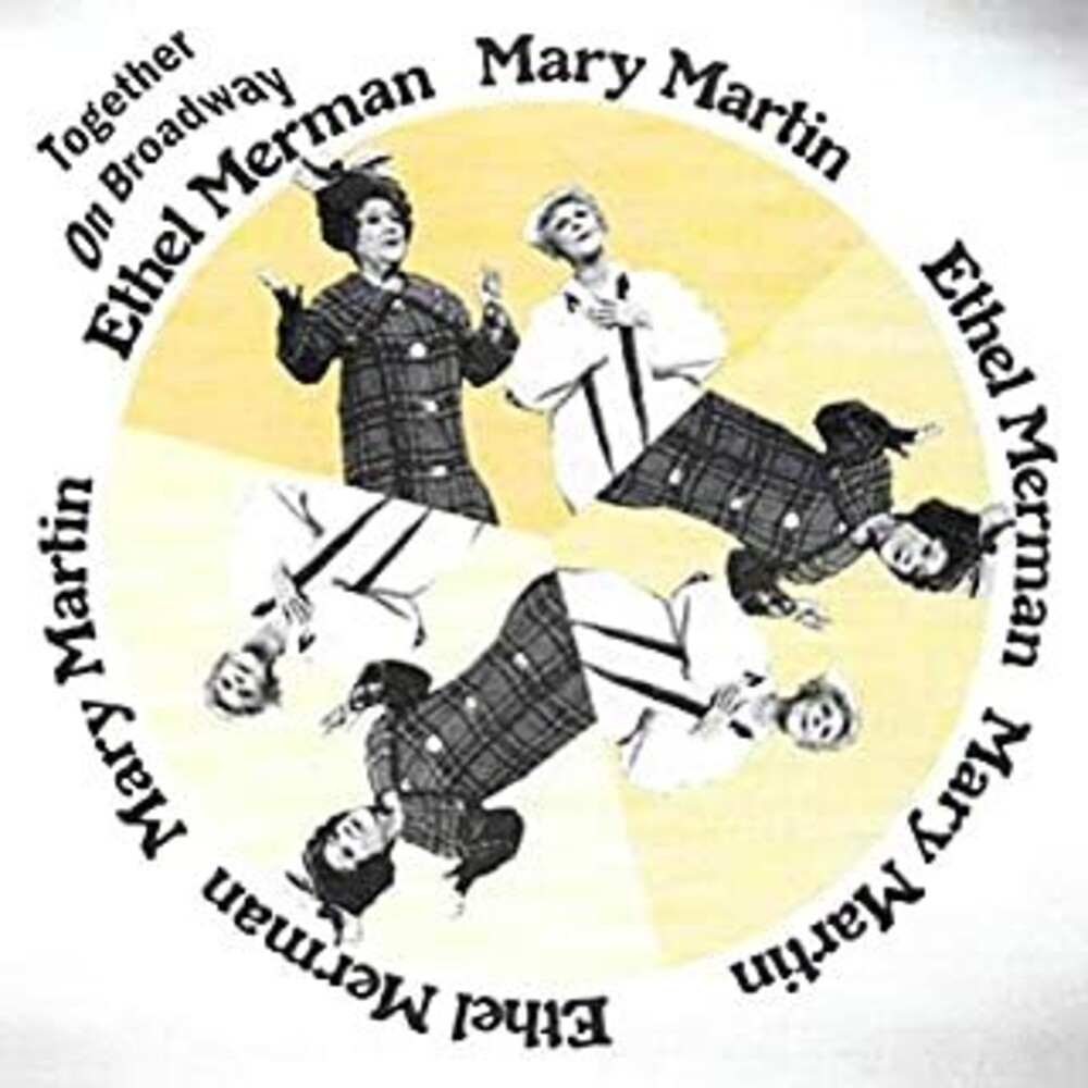 Ethel Merman / Martin,Mary - Together On Broadway