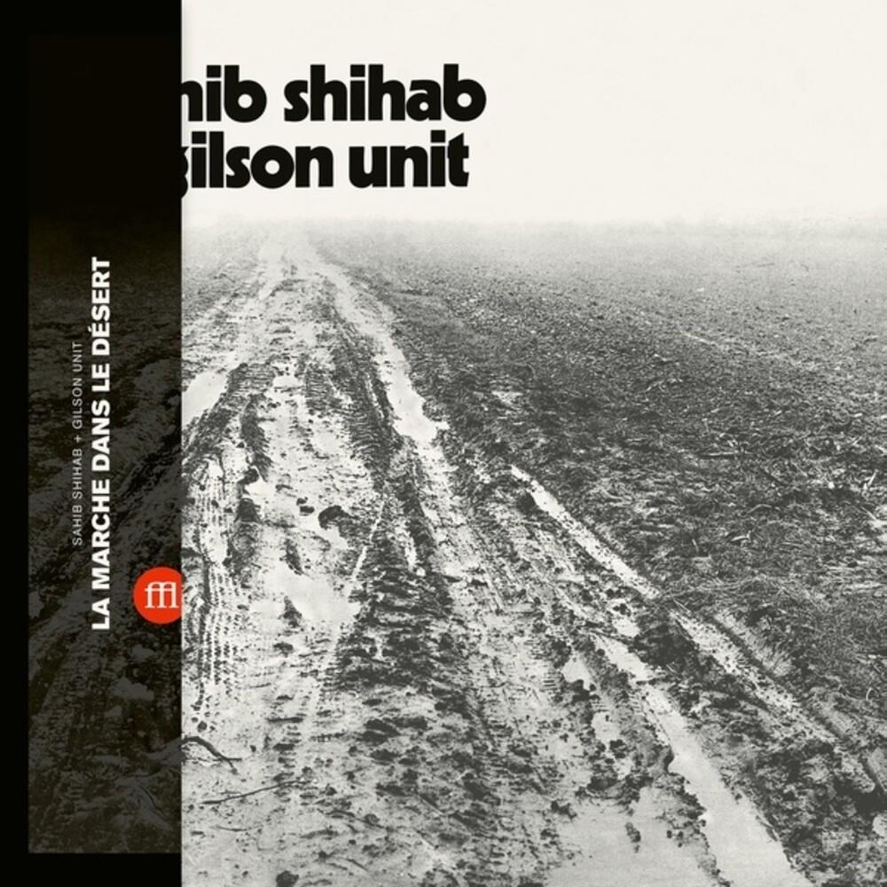 Sahib Shihab / Gilson Unit - La Marche Dans Le Desert