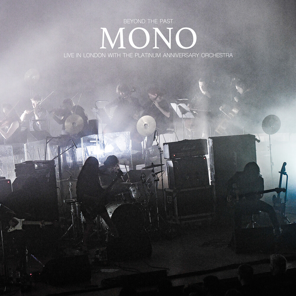 Mono - Beyond The Past -Live in London with the Platinum Anniversary Orchestra