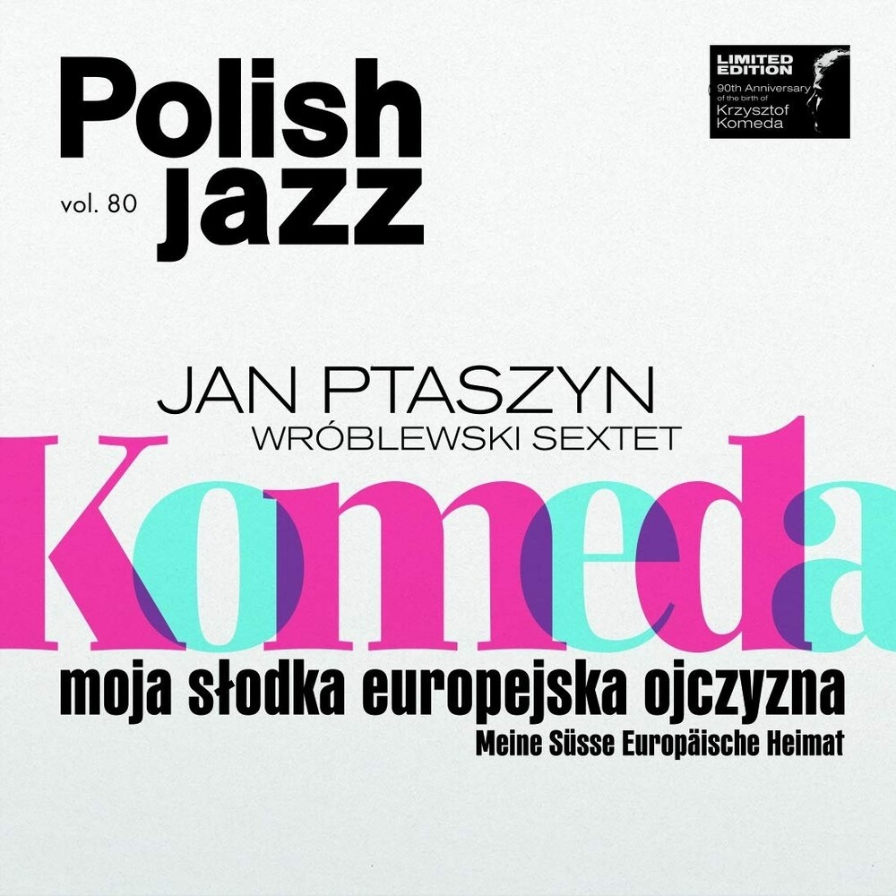 Jan Wroblewski  Ptaszyn Sextet - Komeda: Moja Slodka Europejska Ojczyzna [Limited Edition]