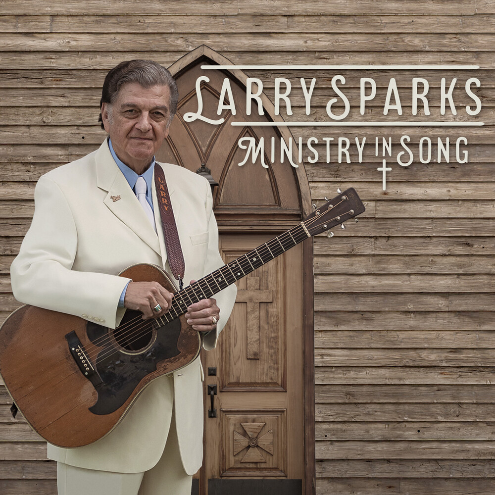 Larry Sparks - Ministry In Song [Digipak]