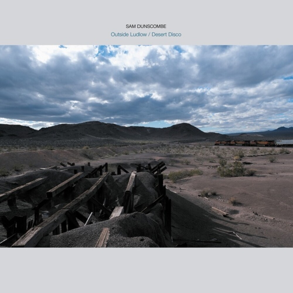 Sam Dunscombe - Outside Ludlow / Desert Disco