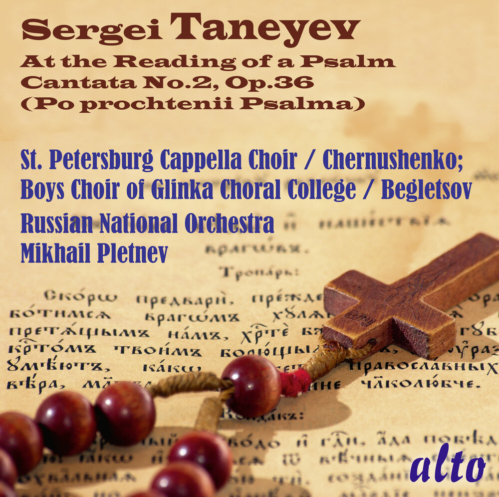 Russian National Orchestra / Mikhail Pletnev - Taneyev: At The Reading Of A Psalm (Cantata No. 2)