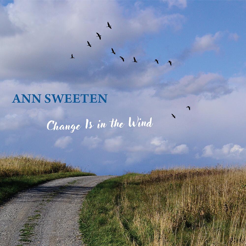 Ann Sweeten - Change Is In The Wind