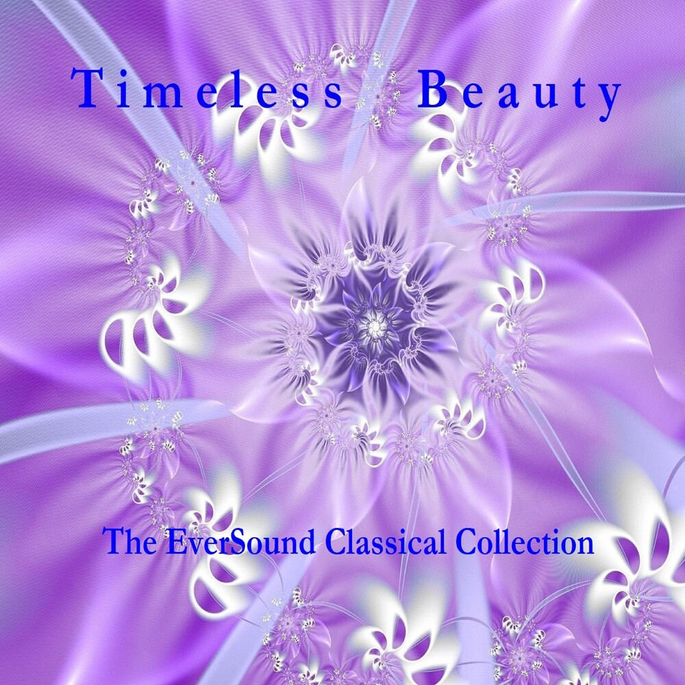 Timeless Beauty: The Eversound Classical / Various - Timeless Beauty: The Eversound Classical / Various