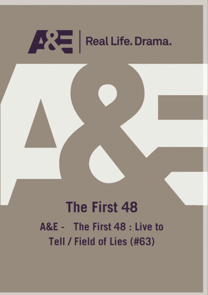A&E - First 48: Live to Tell / Field of Lies (63) - A&E - First 48: Live To Tell / Field Of Lies (63)