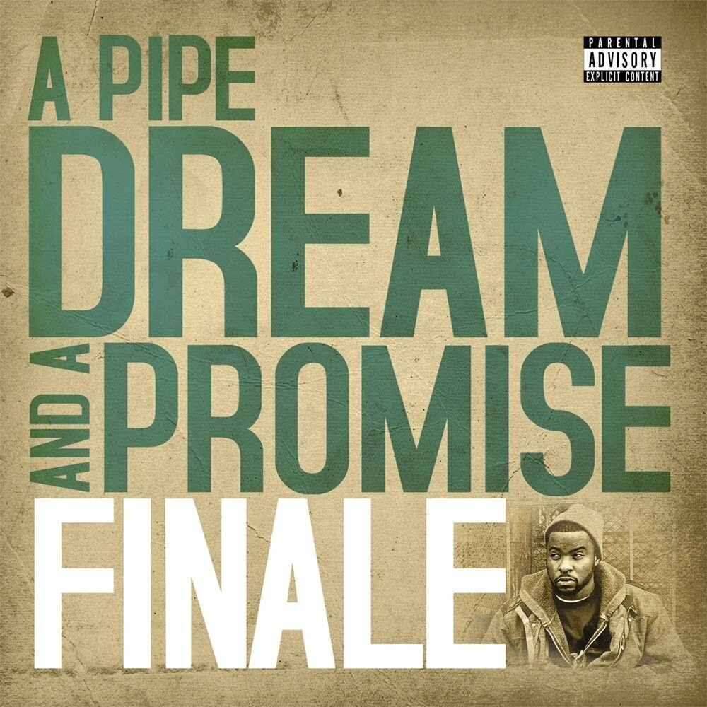 Finale - A Pipe Dream & A Promise