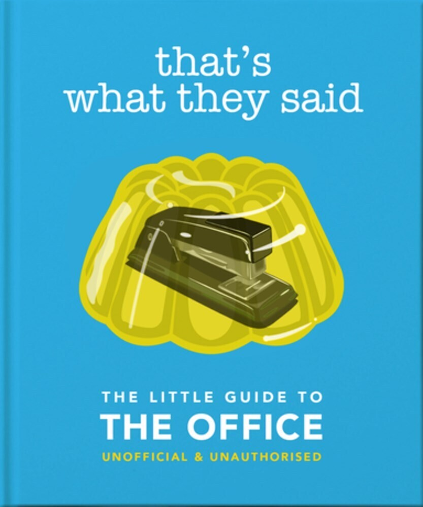 Orange Hippo - That's What They Said: The Little Guide to The Office, Unofficial & Unauthorised