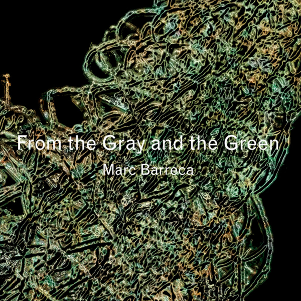 Marc Barreca - From The Gray And The Green
