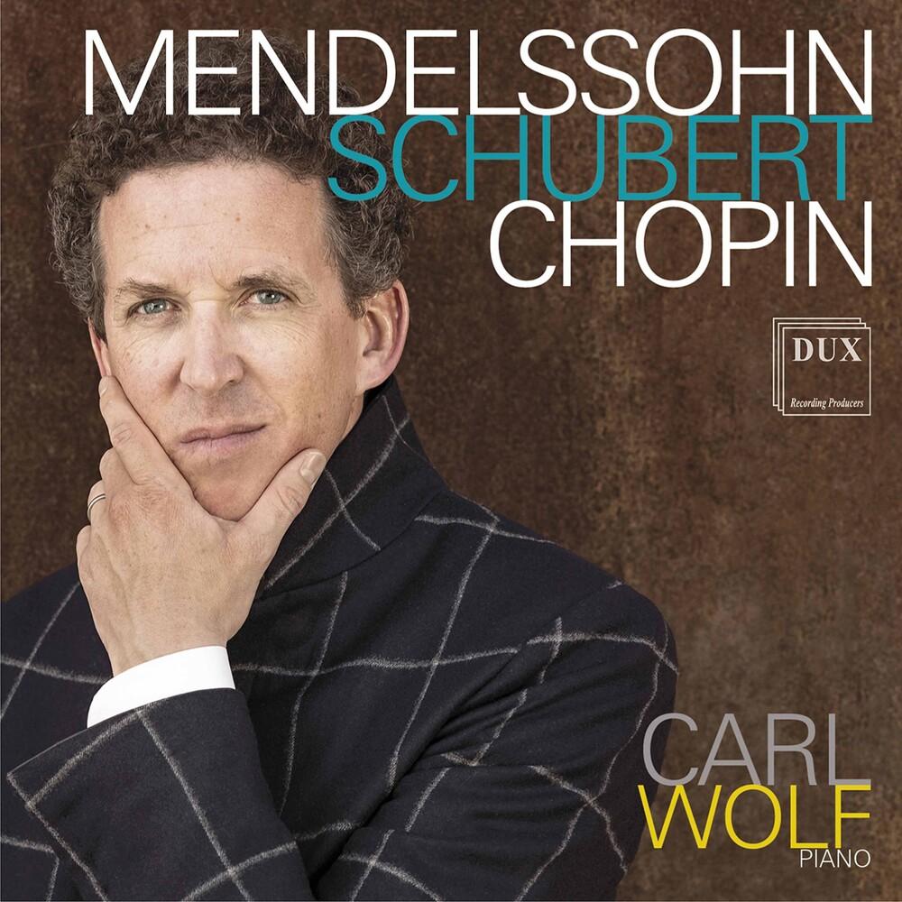 Carl Wolf - Mendelssohn Schubert Chopin