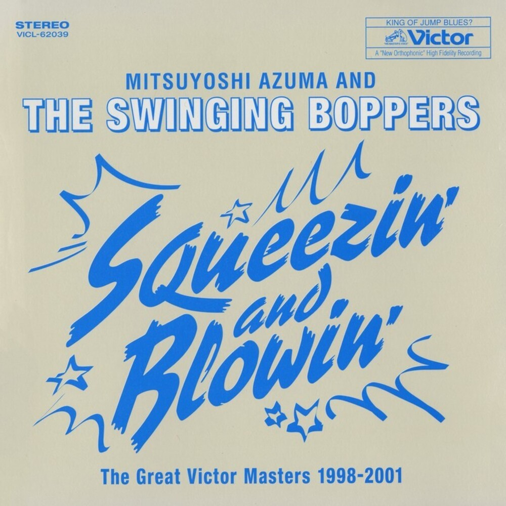 Mitsuyoshi Azuma / Swinging Boppers - Squeezin' And Blowin': Great Victor Masters 98-01