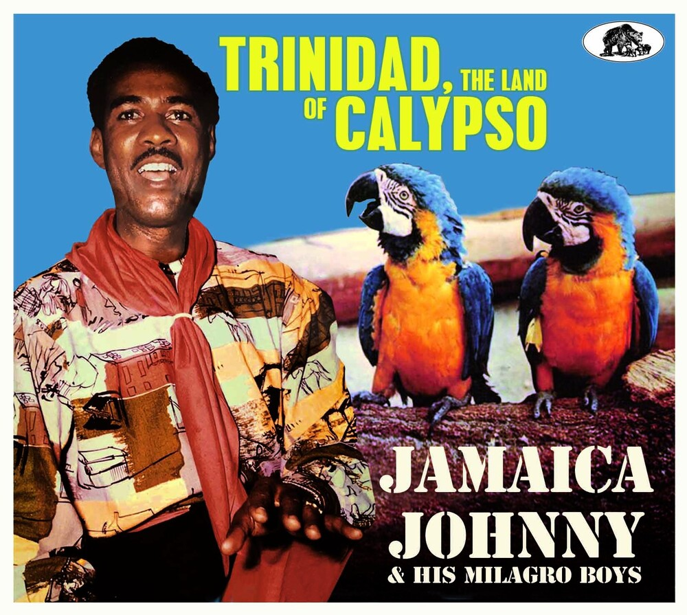 Jamaica Johnny & His Milagro Boys - Trinidad The Land Of Calypso (Wb) (Dig)