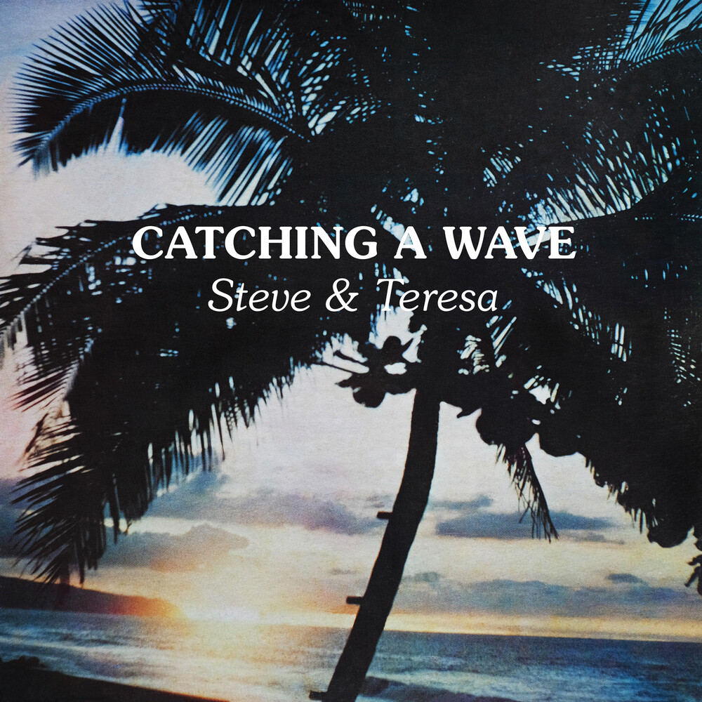 Steve & Teresa - Catching A Wave (Clear Wax) [Clear Vinyl]