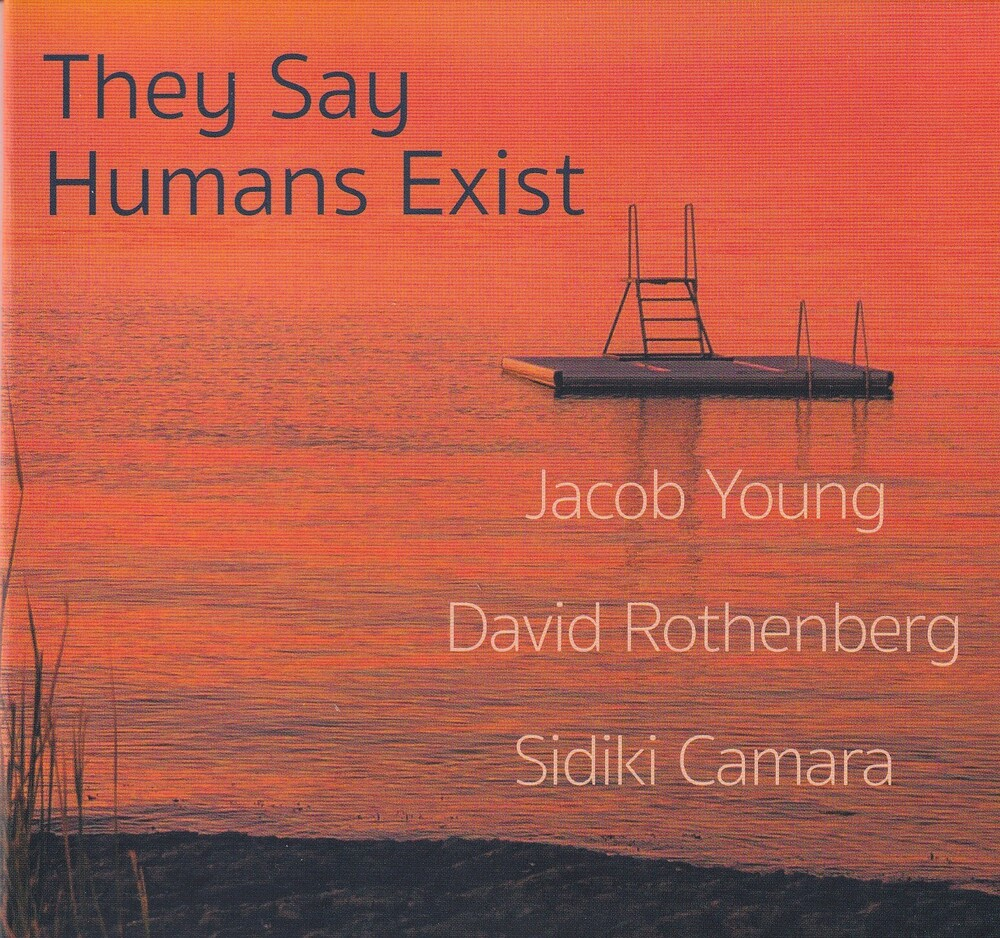 Jacob Young / Rothenberg,David / Camara,Sidiki - They Say Humans Exist