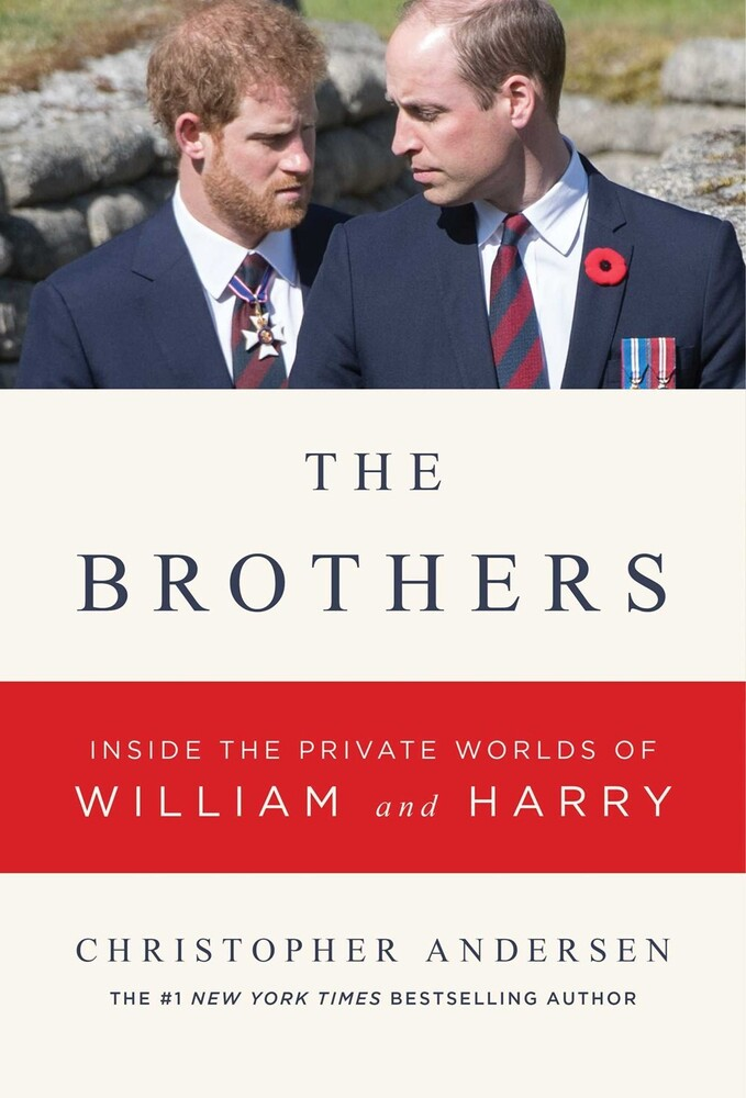 - The Brothers: Inside the Private Worlds of William and Harry