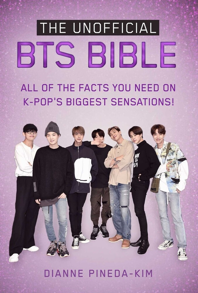 - The Unofficial BTS Bible: All of the Facts You Need on K-Pop's BiggestSensations!