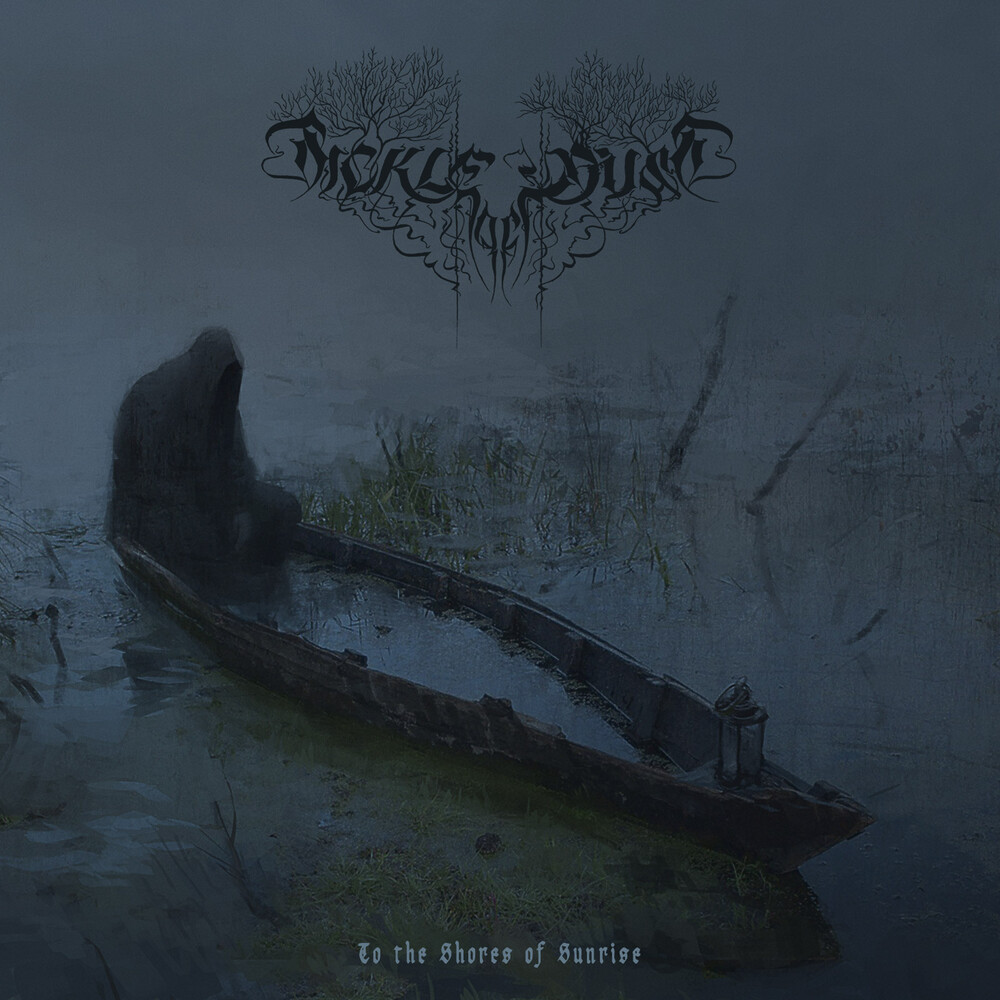 Sickle Of Dust - To The Shores Of Sunrise