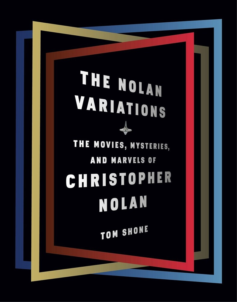 - The Nolan Variations: The Movies, Mysteries, and Marvels ofChristopher Nolan