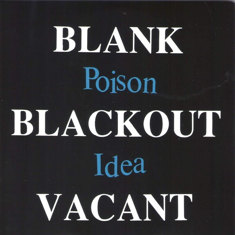 Poison Idea - Blank Blackout Vacant