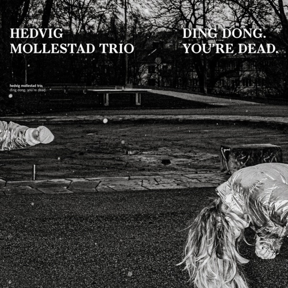 Hedvig Mollestad Trio - Ding Dong You're Dead