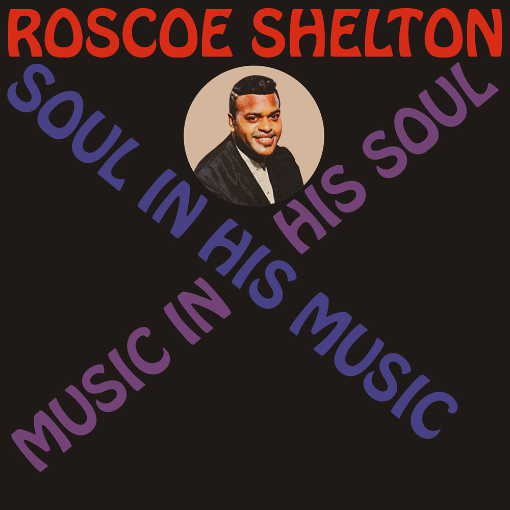 Roscoe Shelton - Soul In His Music, Music In His Soul (Mod)