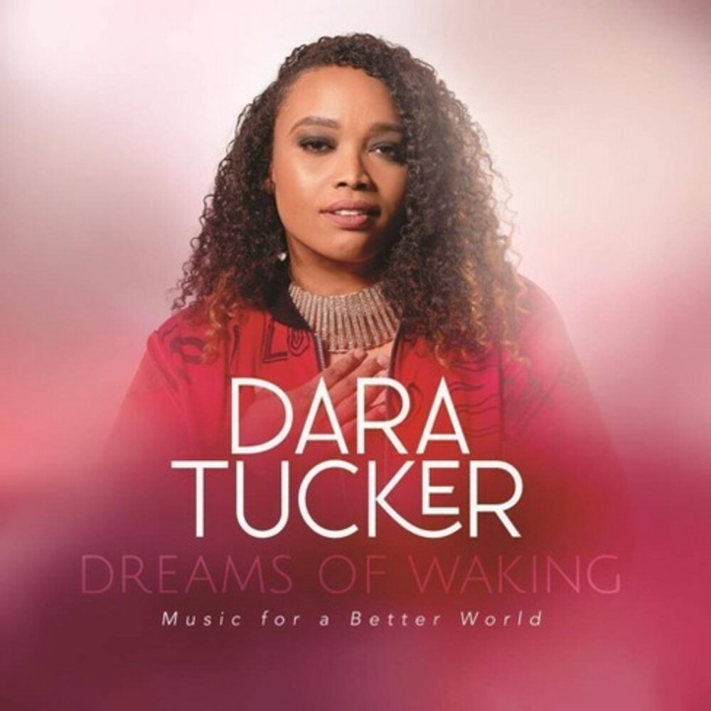 Dara Tucker - Dreams Of Waking: Music For A Better World