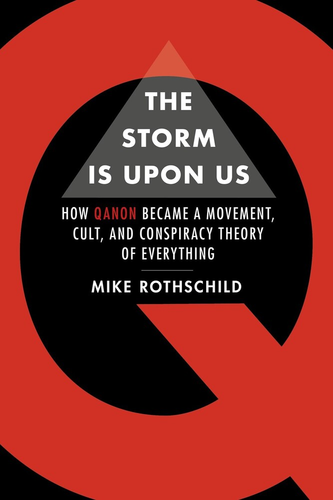 - The Storm is Upon Us: How QAnon Became a Movement, Cult, and Conspiracy Theory of Everything