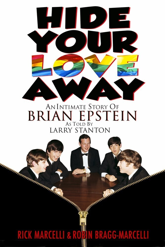 - Hide Your Love Away: An Intimate Story of Brian Epstein as Told by Larry Stanton
