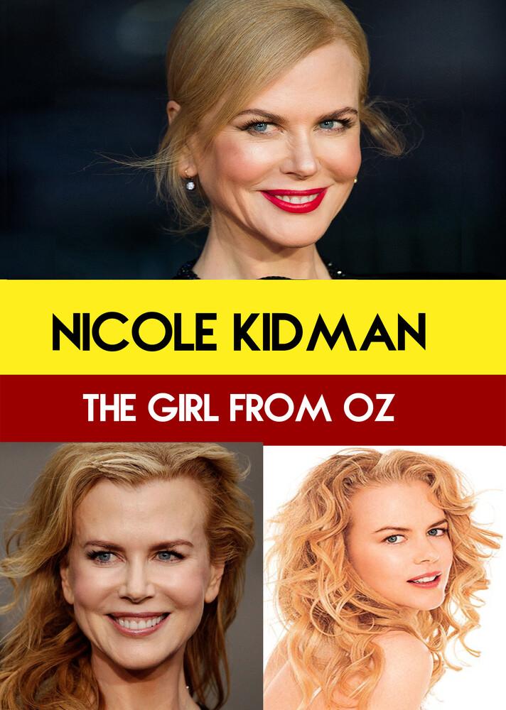 - Nicole Kidman : The girl from OZ