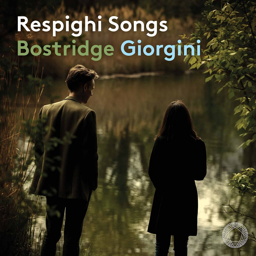 Respighi / Bostridge / Giorgini - Songs