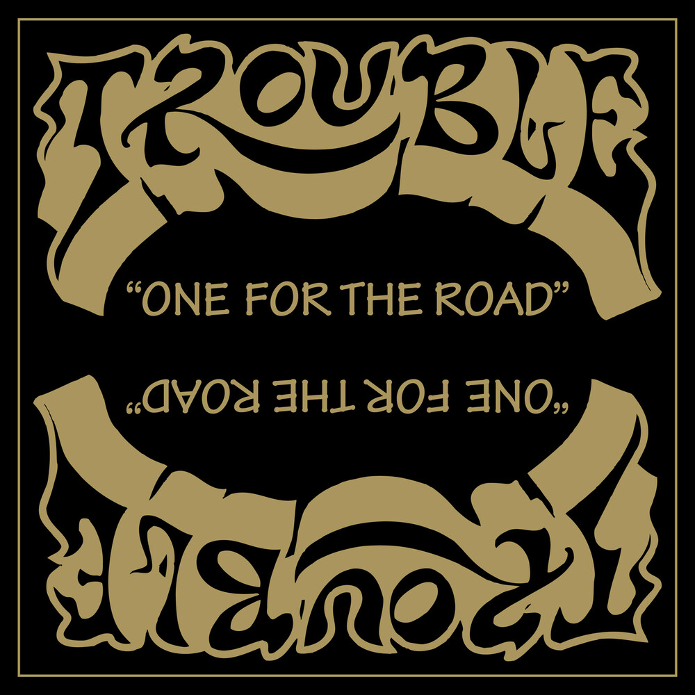 Trouble - One For The Road (2021 Remaster)