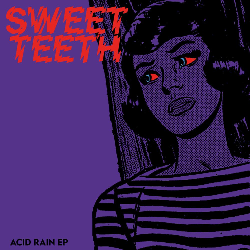 Sweet Teeth - Acid Rain