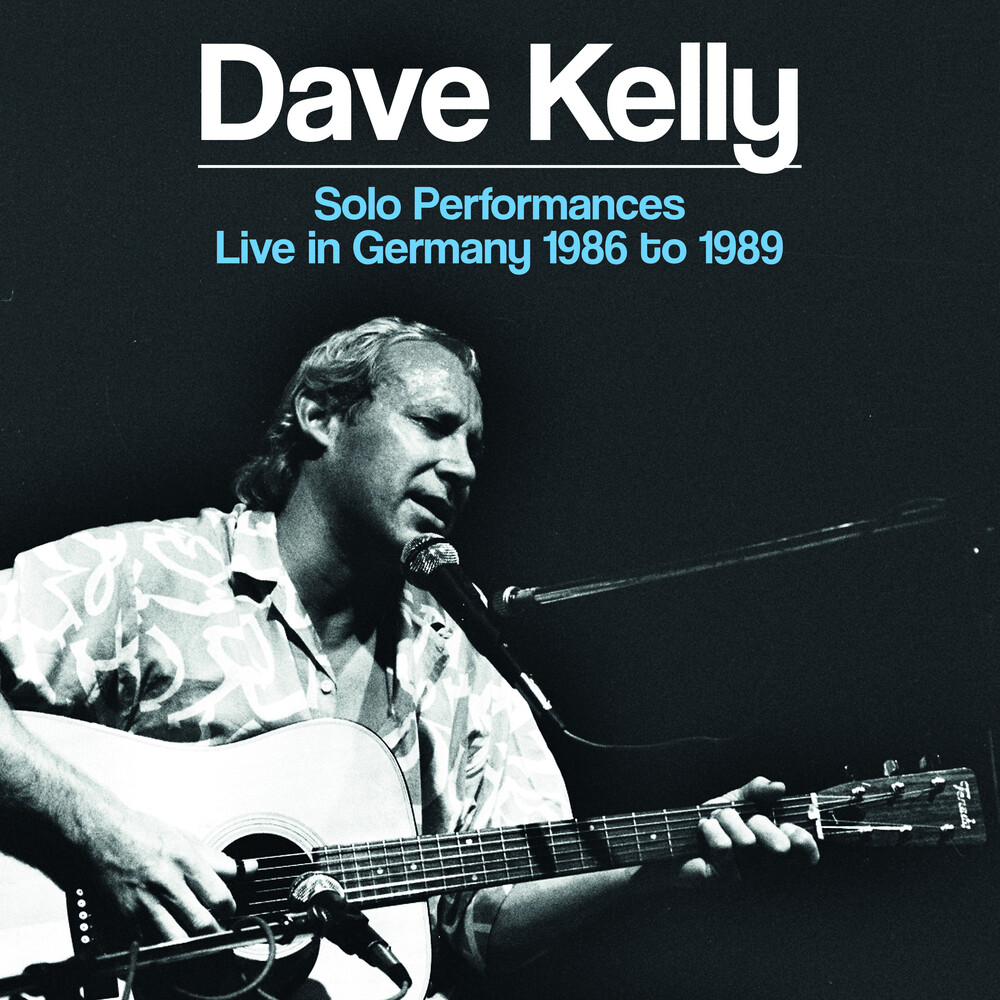 Dave Kelly - Solo Performances: Live In Germany 1986-1989 (Uk)