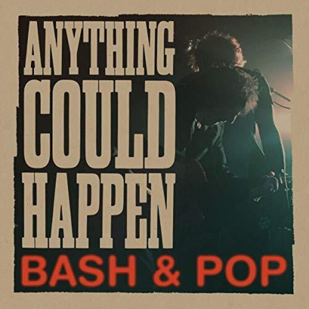 Bash & Pop - Anything Could Happen [Vinyl]