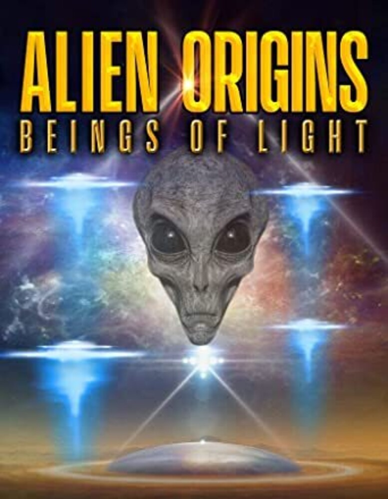 - Alien Origins: Beings Of Light