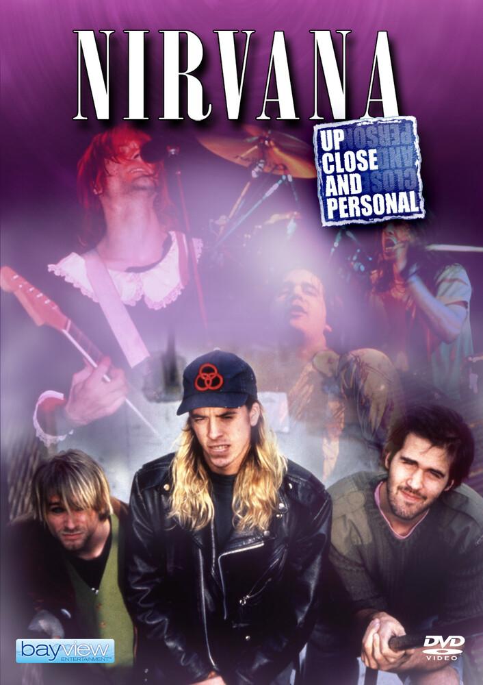 Nirvana: Up Close & Personal - Nirvana: Up Close and Personal
