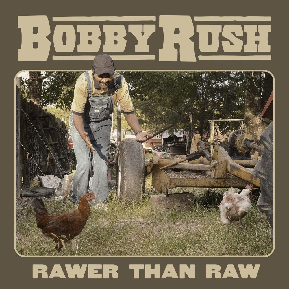 Bobby Rush - Rawer Than Raw