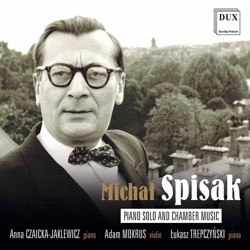 Spisak / Czaicka-Jaklewicz / Trepczynski - Piano Solo & Chamber Music