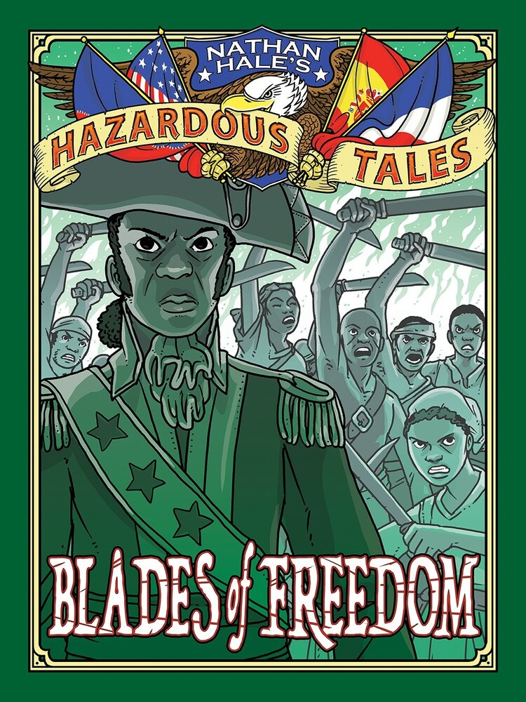 - Blades of Freedom, Nathan Hale's Hazardous Tales #10: A LouisianaPurchase Tale